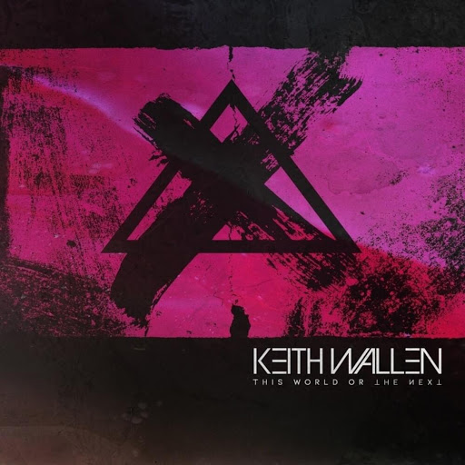KEITH WALLEN-THIS WORLD OR THE NEXT