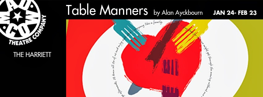 Table Manners, Mad Cow Theatre