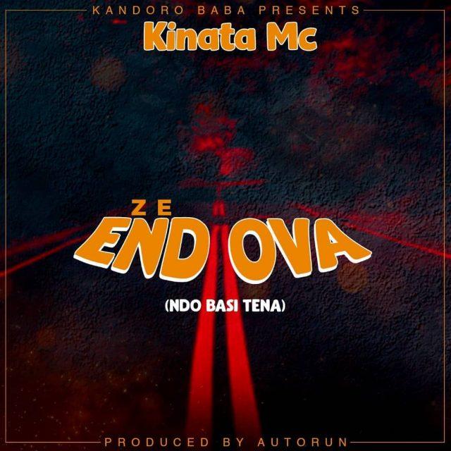 AUDIO | Kinata MC - Ze End Ova | Mp3 DOWNLOAD