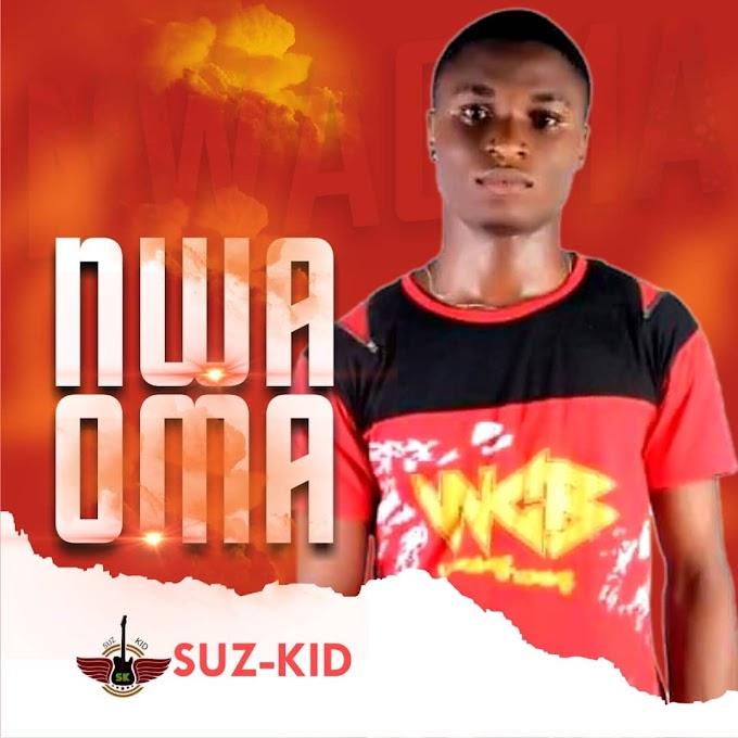 [Music] Nwa oma by Suz_kid