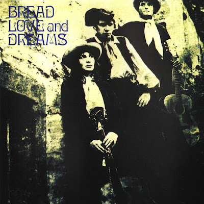Bread, Love and Dreams ~ 1969 ~ Bread, Love and Dreams