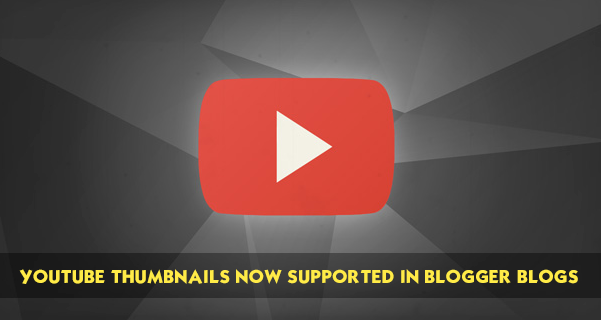 YouTube Thumbnails Support in Blogger Blogs