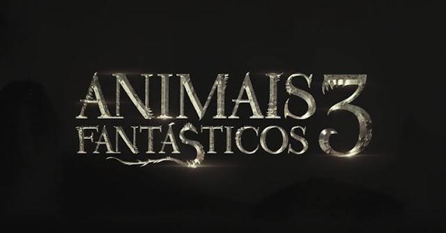 Animais Fantasticos 3: Confira o Comunicado de imprensa Oficial emitido pela Warner Bros sobre o novo AF3