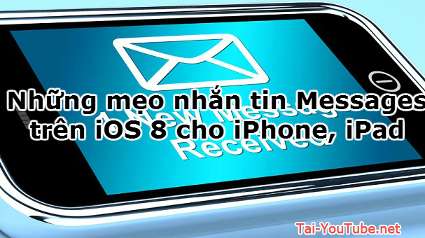 Hình 1 -  Những mẹo nhắn tin Messages trên iOS 8 cho iPhone, iPad