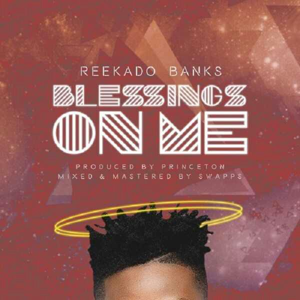 Download Reekado-Banks-Blessings-On-Me mp3