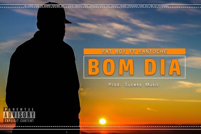 FattBoy - Bom Dia (feat. Fantoche)[2019 DOWNLOAD]