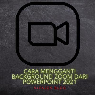 Cara Mengganti Background Zoom Dari PowerPoint 2021
