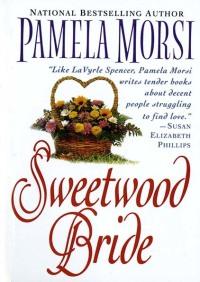 Sweetwood Bride By Pamela Morsi