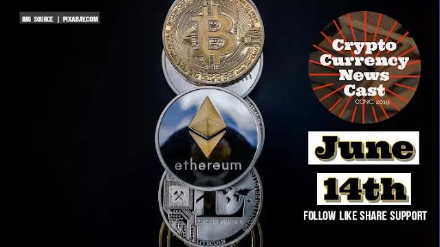 Crypto News Cast June 14th 2021 ?