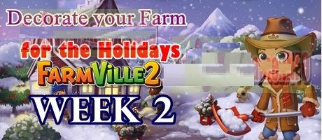 Farmville 2 Decorate For The Holidays week 2 tasks