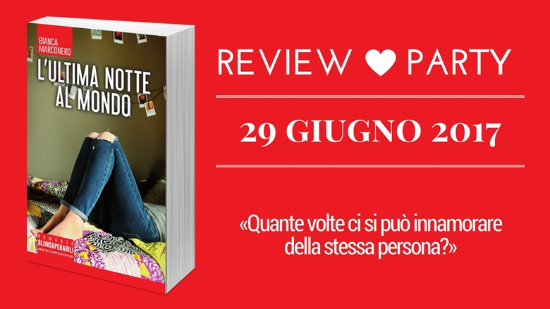 L'ultima notte al mondo review party