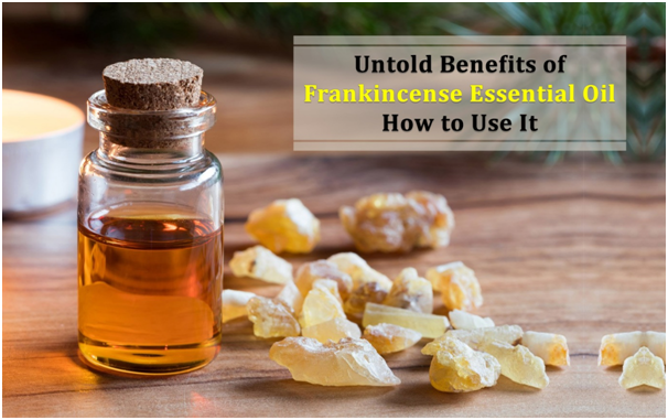 Untold Benefits of Frankincense Essential Oil–How to Use It