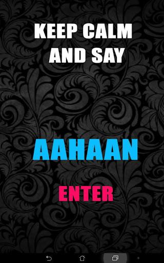 Keep calm and say aahaan