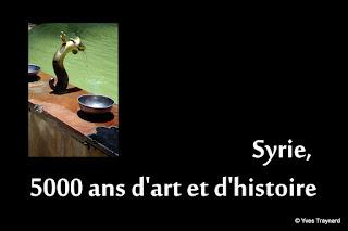 Syrie, 5000 ans d'art et d'histoire