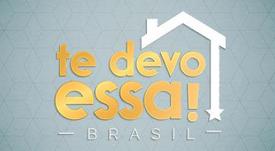 TE DEVO ESSA! BRASIL