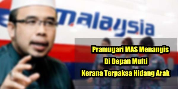 Pramugari MAS Menangis Di Depan Mufti Kerana Terpaksa Hidang Arak.jpg