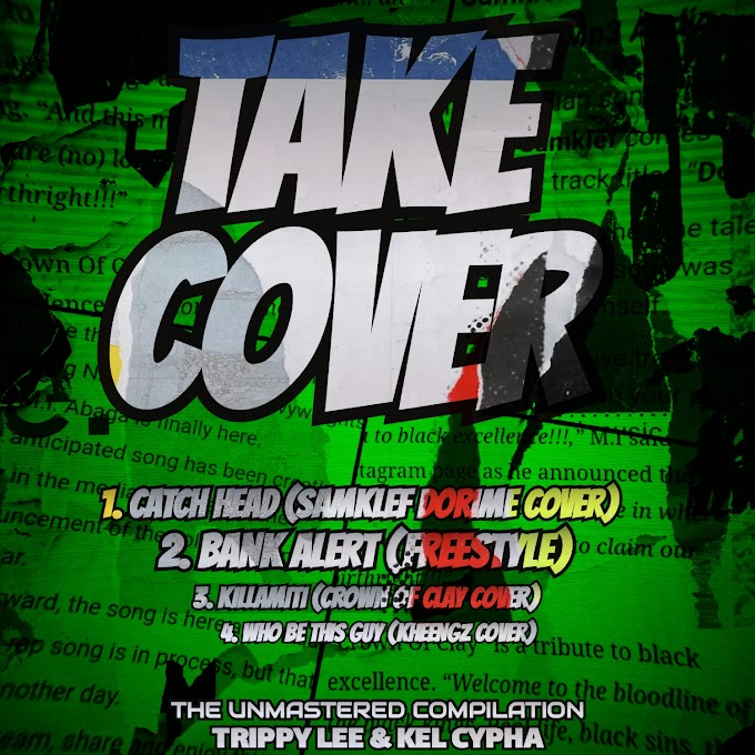 Trippy Lee & Kel Cypha —Take Cover (The Unmastered Compilation)
