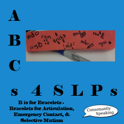 ABCs 4 SLPs: B is for Bracelets - Bracelets for Articulation, Emergency Contact, and Selective Mutism image