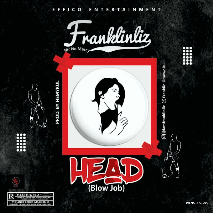 MUSIC:  FranklinLiz - Head (Blow Job)