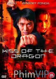 Nụ Hôn Của Rồng - Kiss Of The Dragon poster