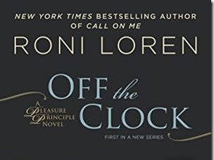 New Release: Off the Clock (Pleasure Principle #1) by Roni Loren