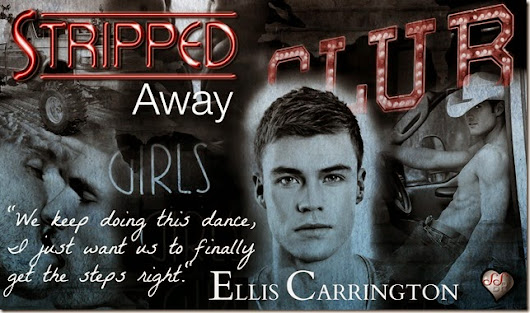 Stripped Away (Stripped Clean #2) by Ellis Carrington ~ Pre-Release Review, Excerpt & Giveaway