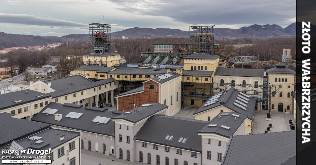 Złoto Wałbrzycha - Stara Kopalnia Centrum Nauki i Sztuki - Ruszaj w Drogę!
