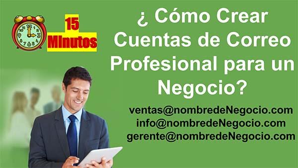 Cómo Crear Cuentas de Correo Profesional para tu Negocio