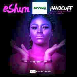 eShun – Handcuff (BrytGh.Com)