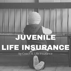 Juvenile life insurance - Coach B. Insurance
