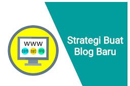 Strategi Buat Blog Baru
