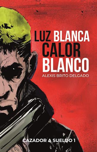 Luz Blanca/Calor Blanco (KINDLE a la venta en Amazon)