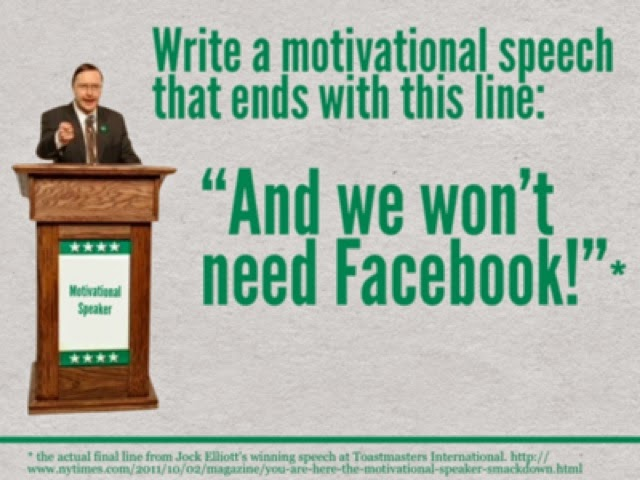 sample: Motivational speech that ends with we don't need Facebook