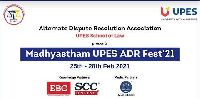[Competition] Madhyastham UPES ADR Fest, 25-28 Feb 2021 by the ADR Association, UPES [Register by 26 Jan]