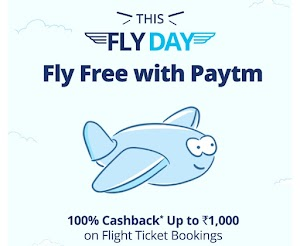 Paytm fly day - Get 100% cashback upto 1000 Rs on flight booking