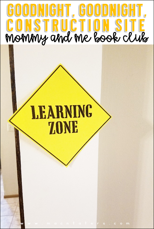 Learning Zone:  Goodnight, Goodnight Construction Site Mommy & Me Book Club