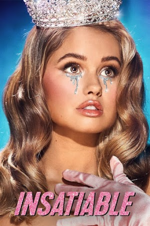 Poster Of Insatiable 2019 Watch Online Free Download
