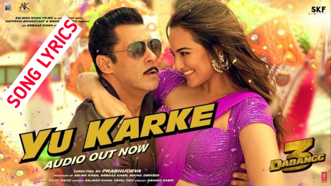 Yu Karke Lyrics- Dabangg 3, Salman Khan and Sonakshi Sinha Films
