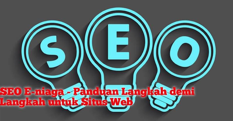 SEO E-niaga - Panduan Langkah demi Langkah untuk Situs Web