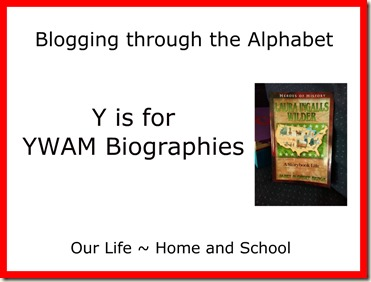 Y is for YWAM Biographies