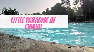 WISATA SUKABUMI : Little Paradise at Cidahu (Water Jen Cibuntu)