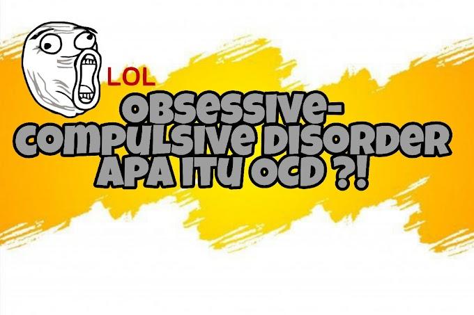 OCD ? Apa itu OCD ?