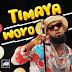 VIDEO: Timaya – Woyo