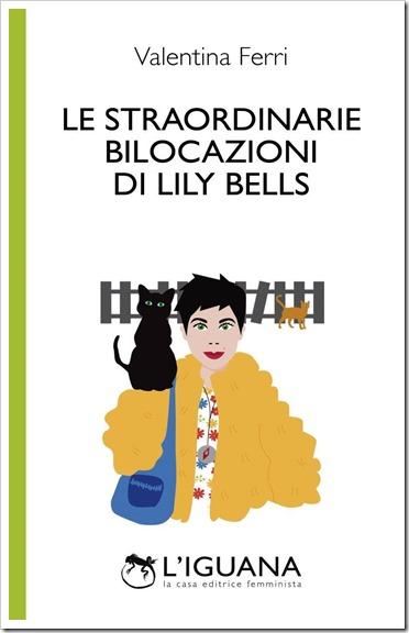 Le straordinarie bilocazioni di Lily Bells_Valentina Ferri
