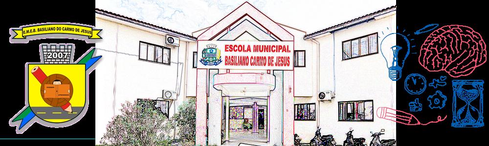 ESCOLA MUNICIPAL DE EDUCAÇÃO BÁSICA BASILIANO DO CARMO DE JESUS - SINOP/MT