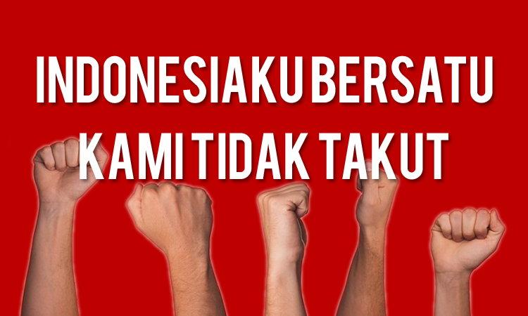 Indonesiaku Bersatu, Kami Tidak Takut