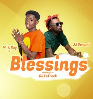 Audio : M.Y. Kay - Blessings - ft JJ Gonami ( Produced by DJ fatrock )