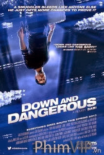 Nguy Hiểm Tột Cùng - Down And Dangerous poster