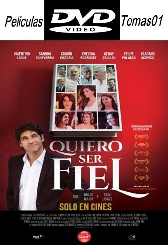 Quiero ser Fiel (2014) DVDRip