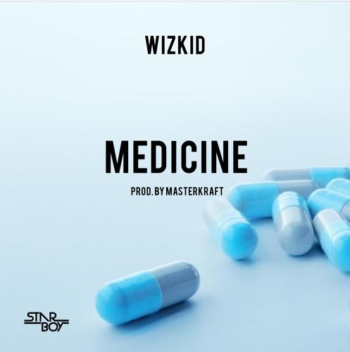 [Music] Wizkid – Medicine (prod. Masterkraft)